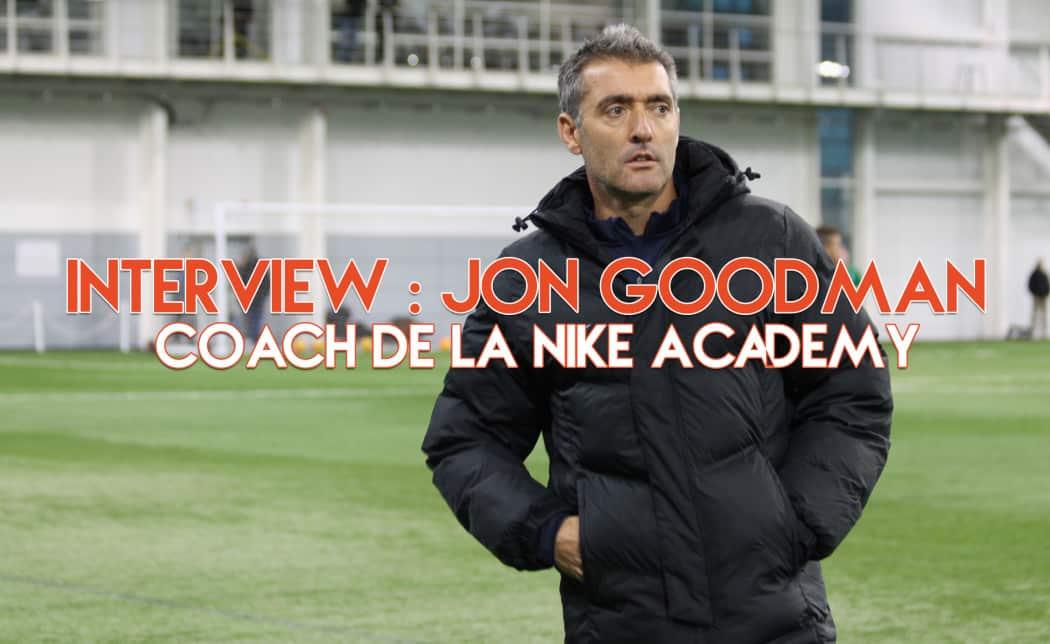 http://www.footpack.fr/wp-content/uploads/2016/02/Footpack-interview-coach-nike-academy-jon-goodman-1050x644.jpg