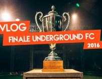 Vlog – finale de l'Underground FC 2016