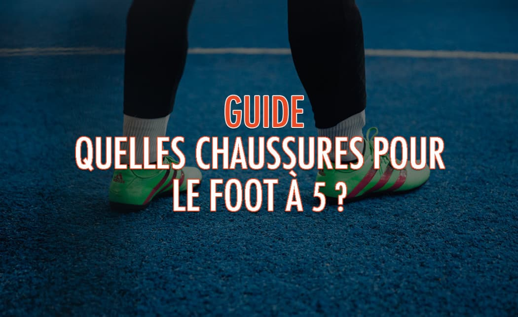 http://www.footpack.fr/wp-content/uploads/2016/12/guide-chaussures-foot-a-5-1050x644.jpg