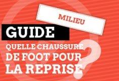 Image de l'article Guide : Les chaussures de foot pour un milieu