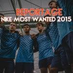 Reportage – La finale mondiale du Nike Most Wanted 2015