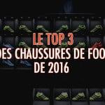 Le TOP 3 des chaussures de foot de 2016