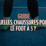 Quelles chaussures pour le foot à 5