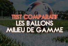 Image de l'article Test comparatif de ballons de milieu de gamme