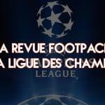 La revue Footpack de la Ligue des champions (23-02-2017)