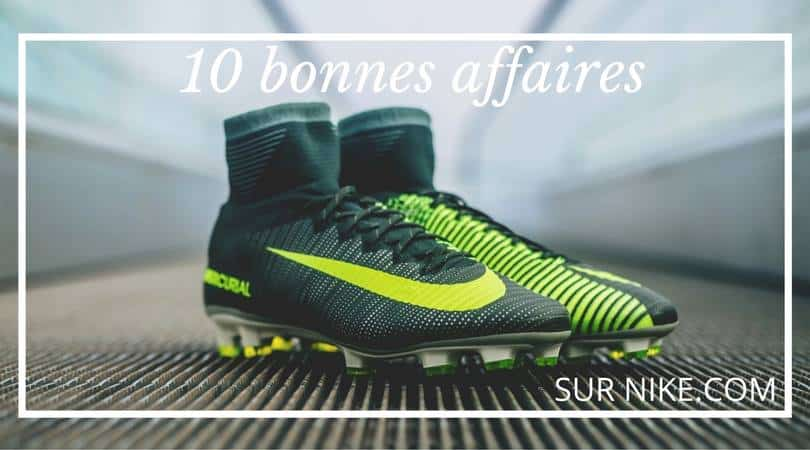 cheap for discount 66a67 a910a Le Top 10 des bonnes affaires des Flash Sale de Nike !