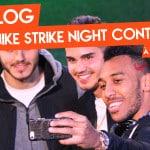 VLOG#7 – Le Nike Strike Night Contest à Londres